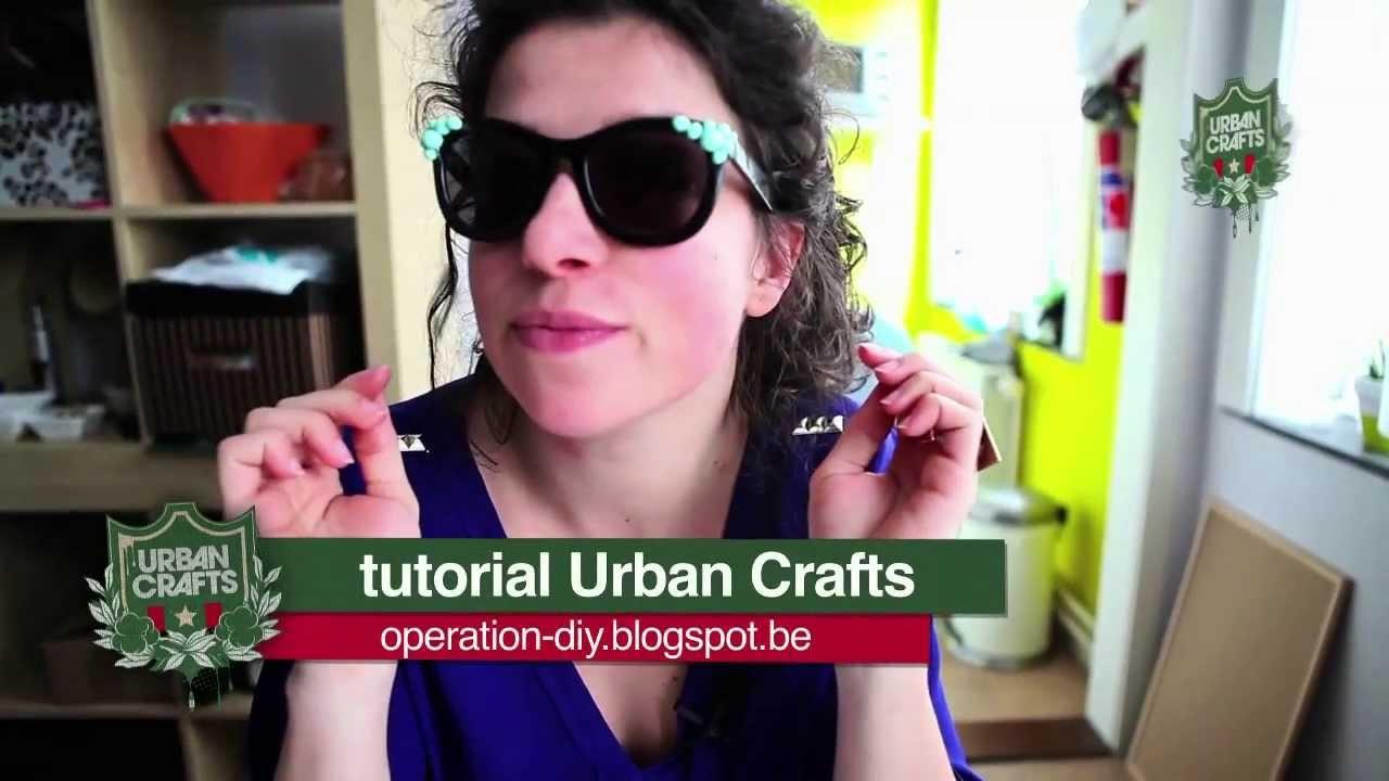 Urban Crafts Tutorial: Customize je zonnebril
