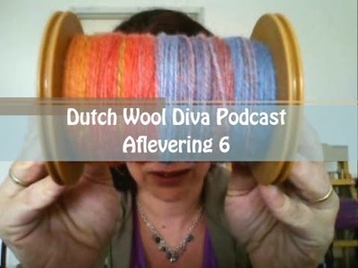 Dutch Wool Diva Podcast - Aflevering 6