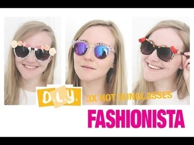 Fashionista DIY - 3x hot sunglasses