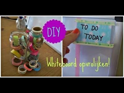 DIY -  Whiteboard opvrolijken! - Plannen leuker maken :)
