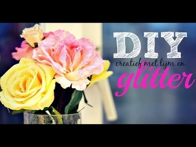 DIY met lijm en glitter! - Glitter letter, glitter kaarsen en glitter bloemen!