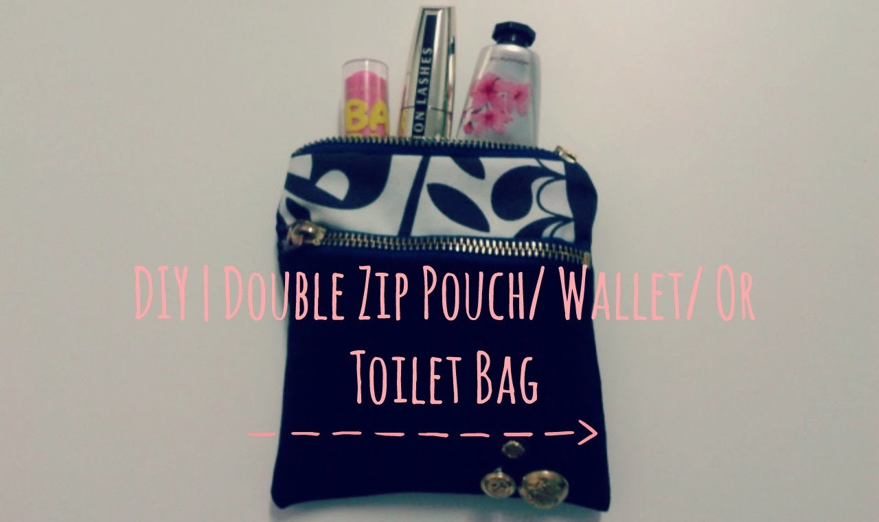 DIY | Double Zip Pouch. Wallet. Or Toilet Bag
