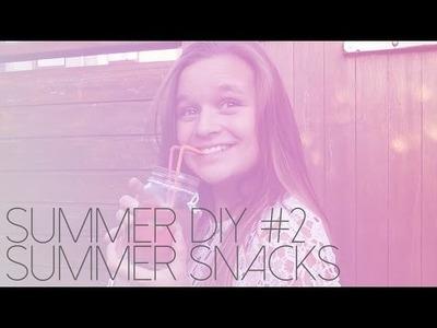 SUMMER DIY #2 SUMMER SNACKS | The Beauty Division