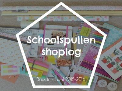 Schoolspullen shoplog.haul | Back to school 2015.2016