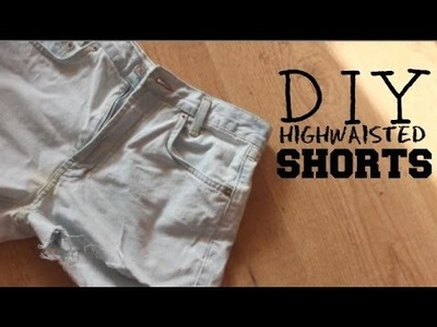 DIY: Quick & Easy Highwaisted Shorts !