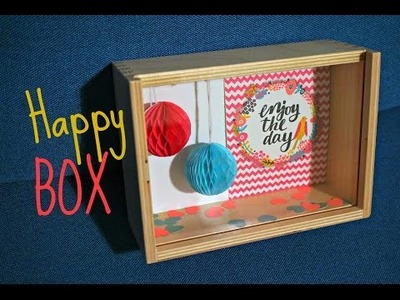DIY - Happy box! (Memory box)
