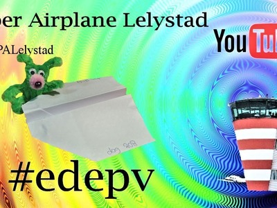 Edepv 208 Lelystad Papieren vliegtuig vouwen. Paper airplane folding. Avion en papier pliage