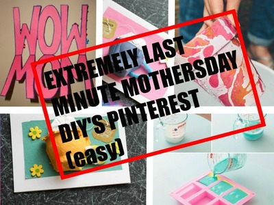 EXTREMELY LAST MINUTE MOTHERSDAY DIY'S PINTEREST (EASY)