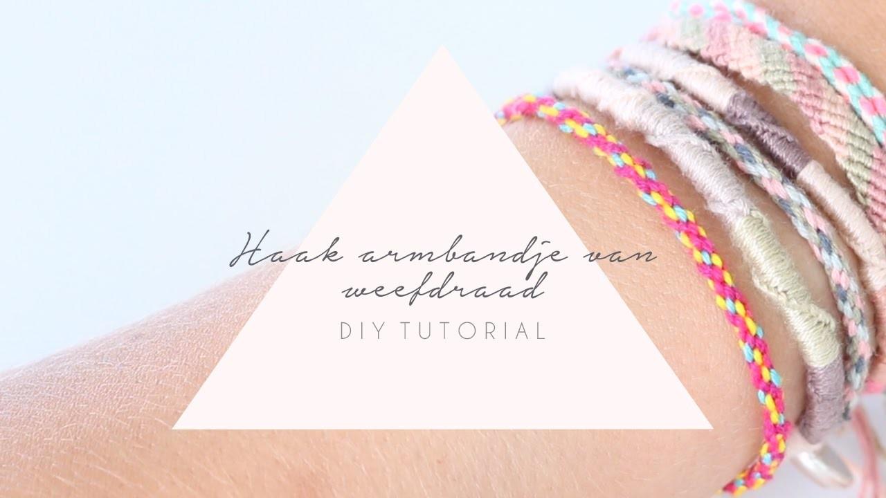 DIY TUTORIAL: Haak armbandje van DIY weefdraad -  Zelf sieraden maken