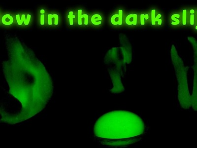 Glow in the dark slime - DIY - Maak je eigen Glow in the dark slijm zonder borax en wasmiddel.