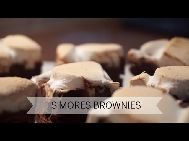 DIY: S'MORES BROWNIES | It's Miranda
