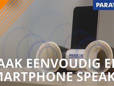 Je eigen smartphone speaker maken? DIY! | How to | Paradigit